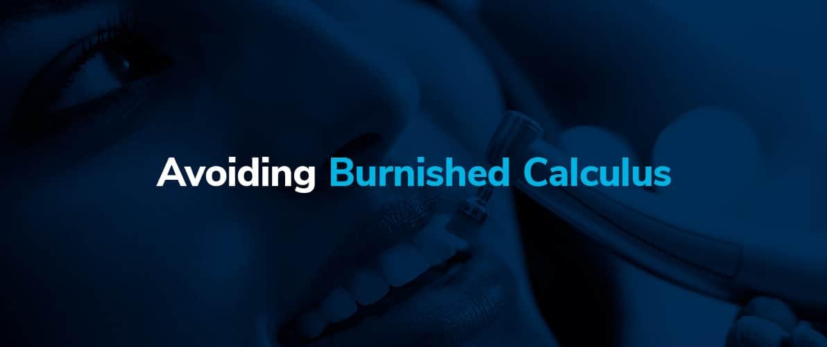 Avoiding Burnished Calculus